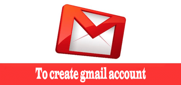 To create gmail account